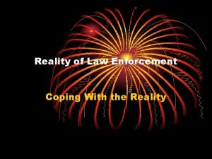 Reality of Law Enforcement Coping With the Reality