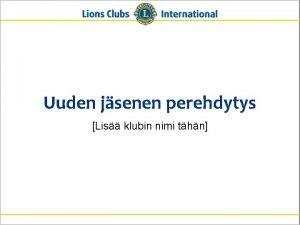 Uuden jsenen perehdytys Lis klubin nimi thn Yhteenveto