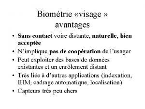 Biomtrie visage avantages Sans contact voire distante naturelle