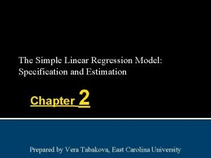 The Simple Linear Regression Model Specification and Estimation