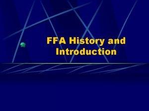FFA History and Introduction History Smith Hughes Act