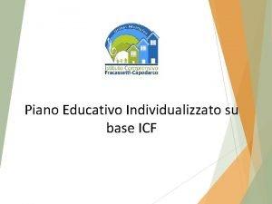 Piano Educativo Individualizzato su base ICF ICF CY