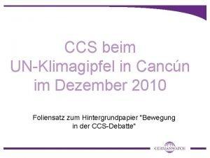 CCS beim UNKlimagipfel in Cancn im Dezember 2010