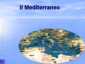 Il Mediterraneo Il Mar Mediterraneo Il nome e