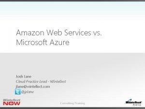 Amazon Web Services vs Microsoft Azure Josh Lane