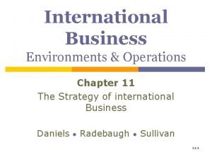 International Business Environments Operations Chapter 11 The Strategy