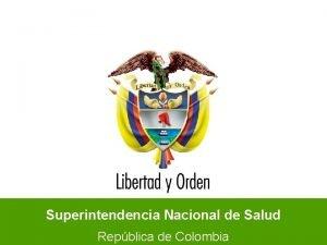 Superintendencia Nacional de Salud Repblica de Colombia Superintendencia