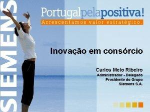 Inovao em consrcio Carlos Melo Ribeiro Administrador Delegado