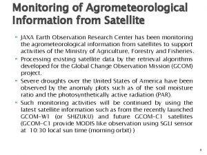 Monitoring of Agrometeorological Information from Satellite JAXA Earth