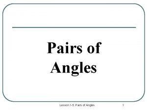 Pairs of Angles Lesson 1 5 Pairs of