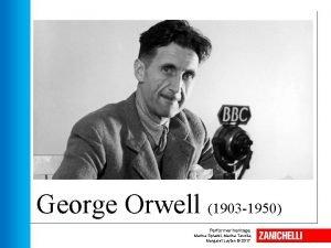 George Orwell 1903 1950 Performer heritage Marina Spiazzi