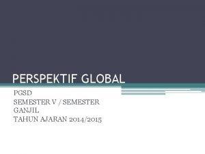 PERSPEKTIF GLOBAL PGSD SEMESTER V SEMESTER GANJIL TAHUN