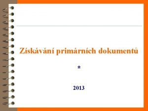 Zskvn primrnch dokument 2013 Mgr Milue Mrkov Univerzitn