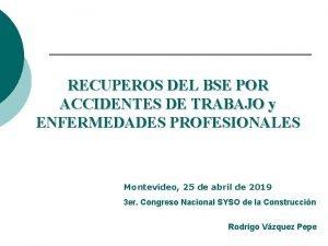 RECUPEROS DEL BSE POR ACCIDENTES DE TRABAJO y