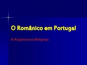 O Romnico em Portugal A Arquitectura Religiosa n