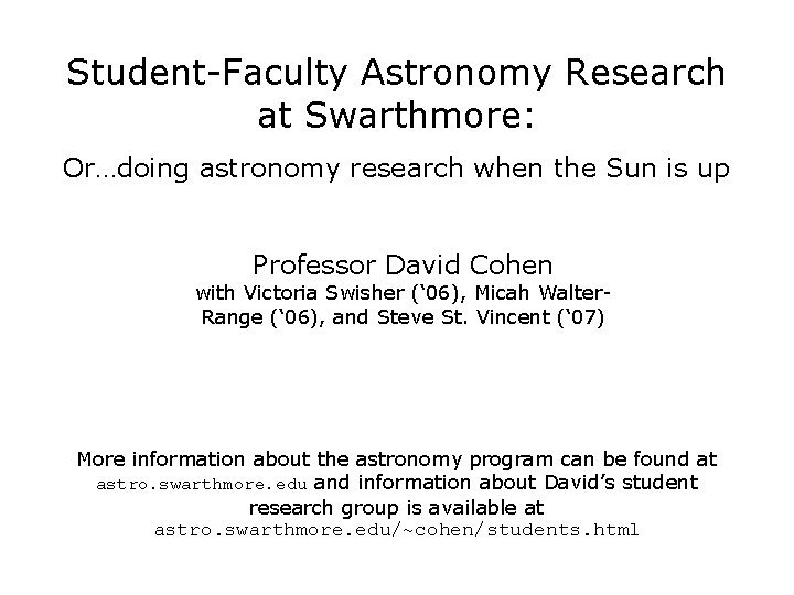 StudentFaculty Astronomy Research at Swarthmore Ordoing astronomy research