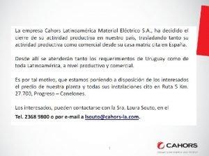 1 2 PLANTA INDUSTRIAL CAHORS LATIONAMERICA UBICACIN DE