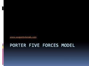 www soopertutorials com PORTER FIVE FORCES MODEL Porter