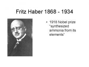 Fritz Haber 1868 1934 1918 Nobel prize synthesized