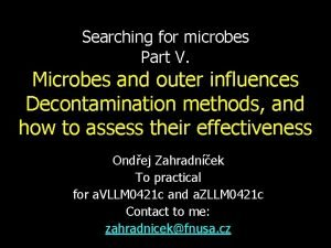 Searching for microbes Part V Microbes and outer
