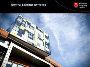 External Examiner Workshop The Assessment Process Colin Davis