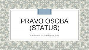 PRAVO OSOBA STATUS Pravni fakultet Rimsko privatno pravo