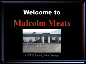 Welcome to Malcolm Meats A SYSCO Specialty Meat