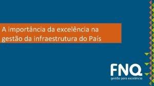 A importncia da excelncia na gesto da infraestrutura