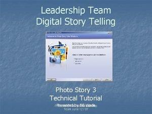 Leadership Team Digital Story Telling Photo Story 3