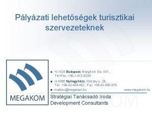 Plyzati lehetsgek turisztikai szervezeteknek H1024 Budapest Margit krt