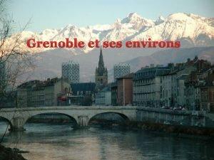 Grenoble et ses environs La Bastille et le