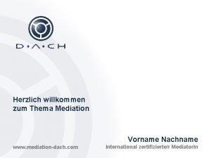 Herzlich willkommen zum Thema Mediation Vorname Nachname www