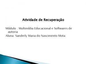 Atividade de Recuperao Mdulo Multimdia Educacional e Softwares