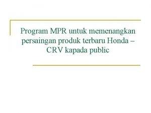 Program MPR untuk memenangkan persaingan produk terbaru Honda