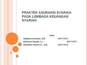 PRAKTEK ASURANSI SYARIAH PADA LEMBAGA KEUANGAN SYARIAH Oleh