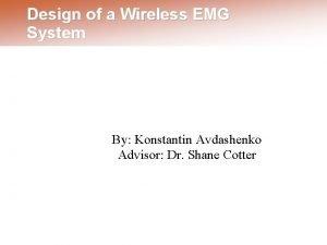 Design of a Wireless EMG System By Konstantin