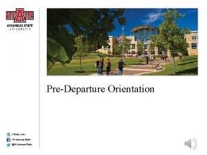 PreDeparture Orientation AState edu Arkansas State Arkansas State