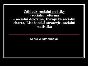 Zklady sociln politiky sociln reforma sociln doktrna Evropsk