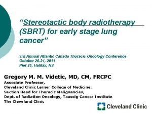 Stereotactic body radiotherapy SBRT for early stage lung