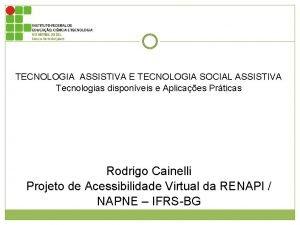 TECNOLOGIA ASSISTIVA E TECNOLOGIA SOCIAL ASSISTIVA Tecnologias disponveis