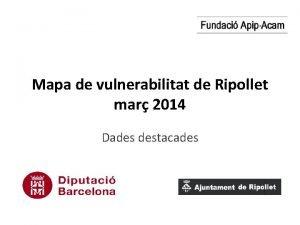Mapa de vulnerabilitat de Ripollet mar 2014 Dades