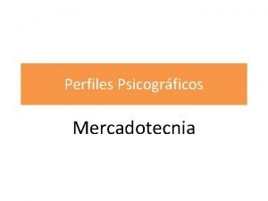 Perfiles Psicogrficos Mercadotecnia Importancias de los perfiles psicogrficos