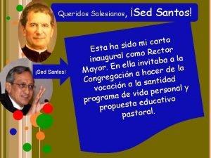 Queridos Salesianos Sed Santos a t r a