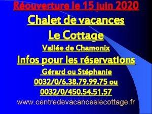 Rouverture le 15 juin 2020 Chalet de vacances
