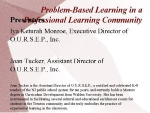 ProblemBased Learning in a Presenters Professional Learning Community