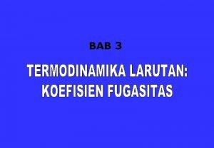 BAB 3 Hubungan antara G dengan T dan