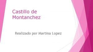 Castillo de Montanchez Realizado por Martina Lopez Castillo