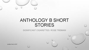 ANTHOLOGY B SHORT STORIES SIGNIFICANT CIGARETTES ROSE TREMAIN