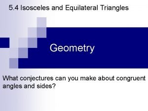 5 4 Isosceles and Equilateral Triangles Geometry What