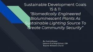 Sustainable Development Goals 15 11 Biomedically Engineered Bioluminescent